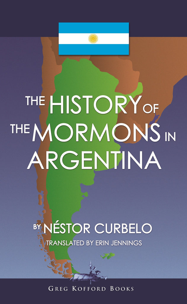 The History of the Mormons in Argentina