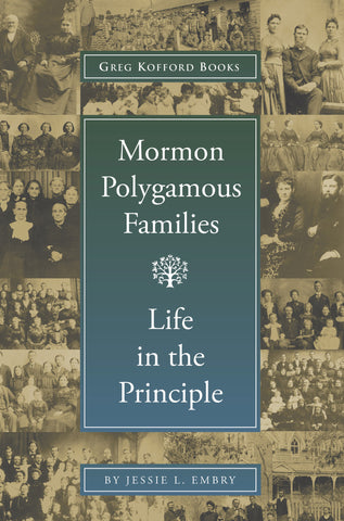 Mormon Polygamous Families: Life in the Principle, 2nd ed.