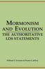 Mormonism and Evolution: The Authoritative LDS Statements