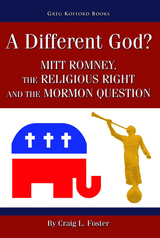 A Different God? Mitt Romney, the Religious Right, and the Mormon Question (50% 0ff)