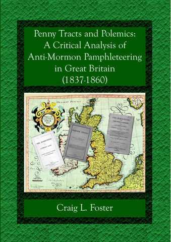 Penny Tracts and Polemics: A Critical Analysis of Anti-Mormon Pamphleteering in Great Britain, 1837–1860