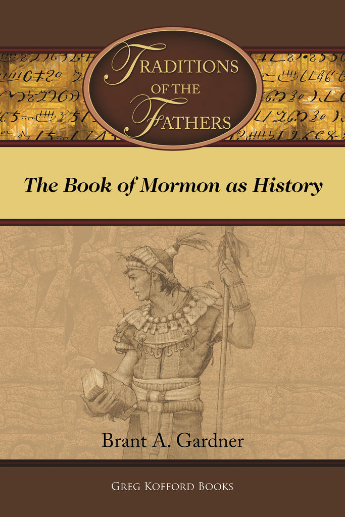 Traditions of the Fathers: The Book of Mormon as History