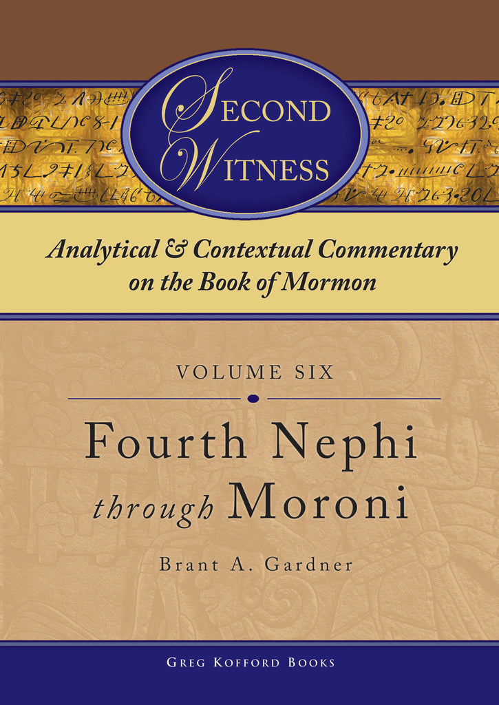 Second Witness: Volume 6: 4 Nephi–Moroni