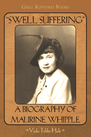 """Swell Suffering"": A Biography of Maurine Whipple"
