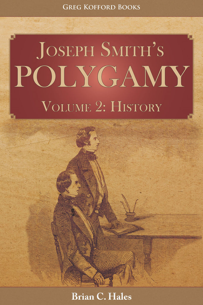 Joseph Smith's Polygamy, Volume 2: History