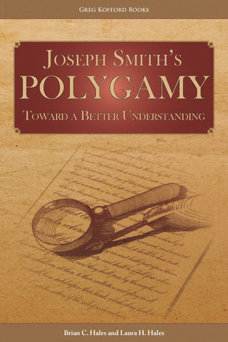 Joseph Smith's Polygamy: Toward a Better Understanding