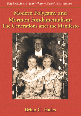 Modern Polygamy and Mormon Fundamentalism: The Generations after the Manifesto