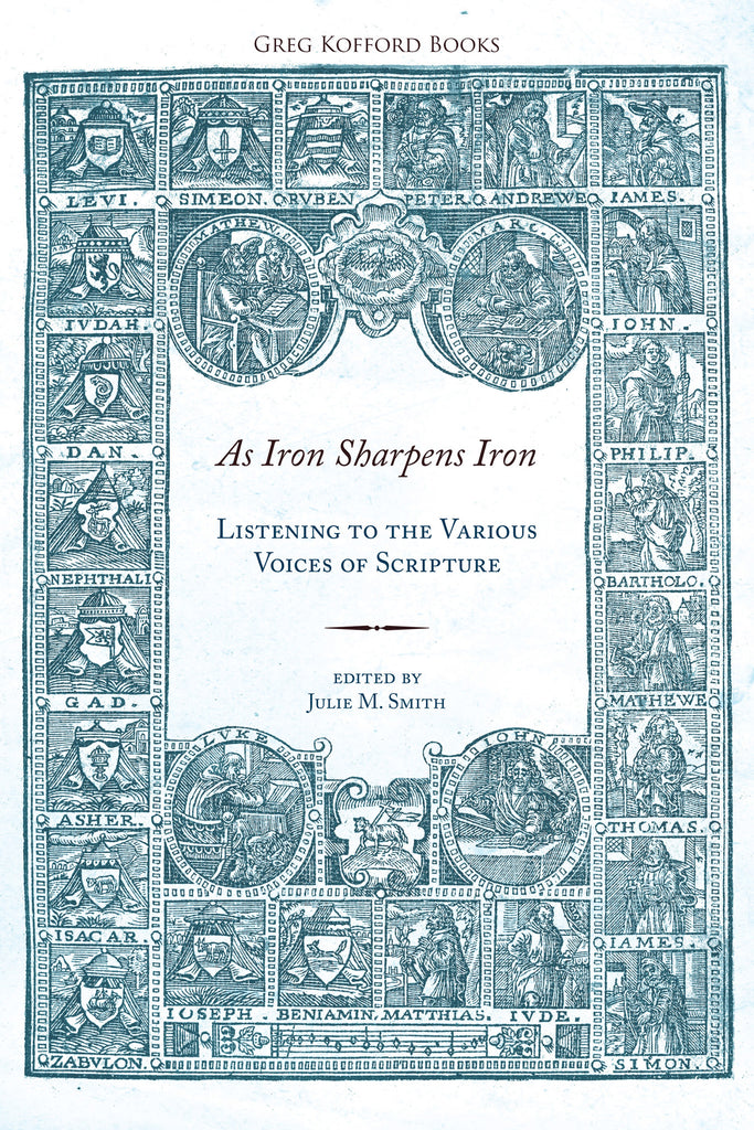 As Iron Sharpens Iron: Listening to the Various Voices of Scripture