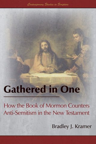 Gathered in One: How the Book of Mormon Counters Anti-Semitism in the New Testament