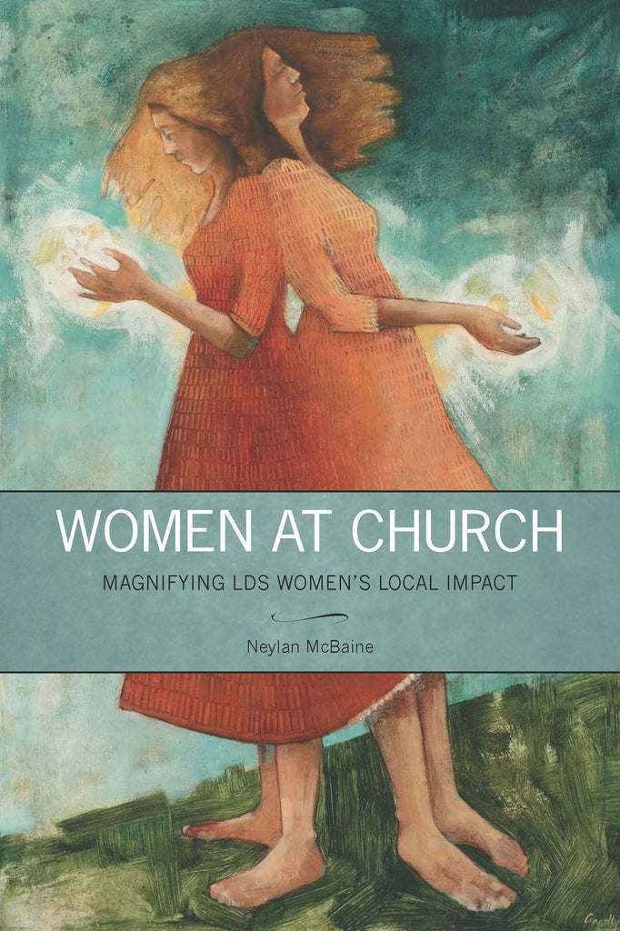 Women at Church: Magnifying LDS Women's Local Impact