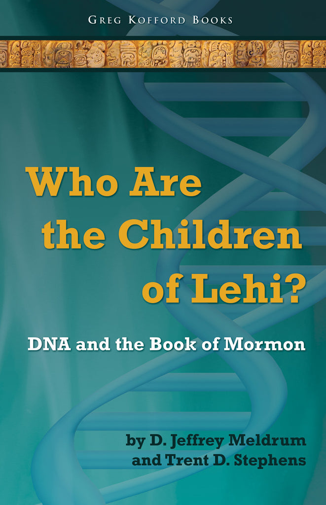 Who Are the Children of Lehi? DNA and the Book of Mormon (ebook)
