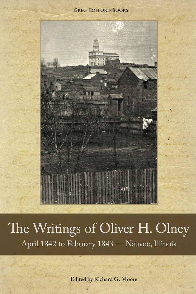 The Writings of Oliver Olney: April 1842 to February 1843 — Nauvoo, Illinois