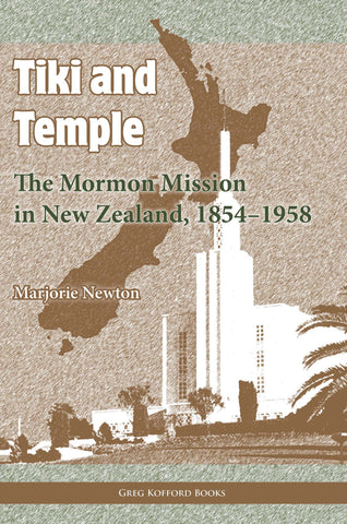 Tiki and Temple: The Mormon Mission in New Zealand, 1854–1958
