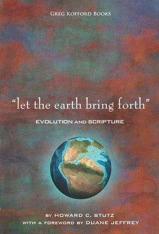 """Let the Earth Bring Forth"": Evolution and Scripture"