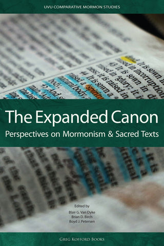The Expanded Canon: Perspectives on Mormonism and Sacred Texts