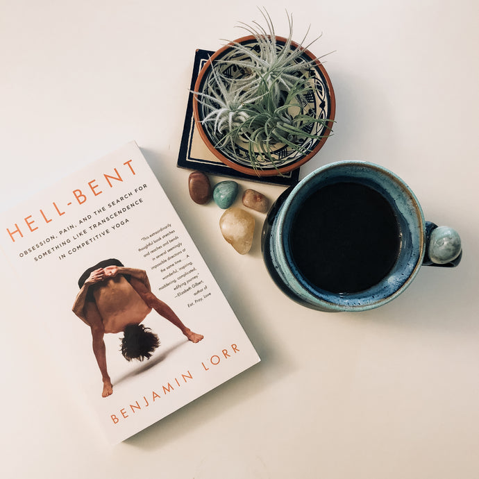 Hell-Bent: Obsession, Pain, + the Search for Something Like Transcendence in Competitive Yoga (Paperback)