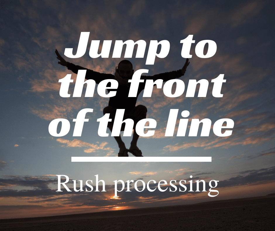 Jump to the Front of the Line (Rush Processing)