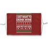 I Just Want To Drink Wine Pet Dog Ugly Sweater Face Mask