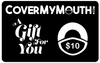$10 CoverMyMouth Gift Card