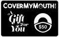 $50 CoverMyMouth Gift Card