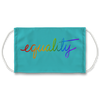 Equality Turquoise Face Mask
