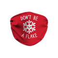 Dont Be A Flake Face Mask