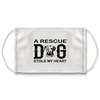 A Rescue Dog Stole my Heart Face Mask