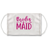 Brides Maid (White) - Face Mask