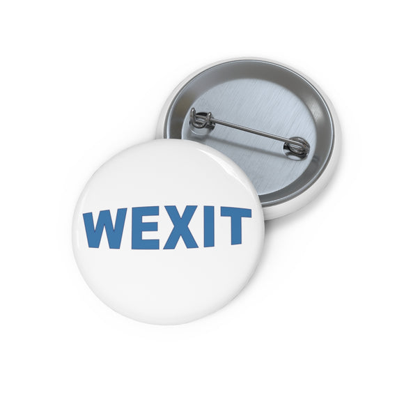 Wexit Pin Buttons