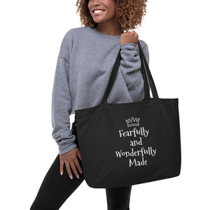"""Fearfully and Wonderfully Made""  Black Large organic tote bag"