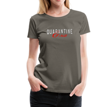 "Load image into Gallery viewer, ""Quarantine and Chill"" Women's Premium T-Shirt - asphalt gray"