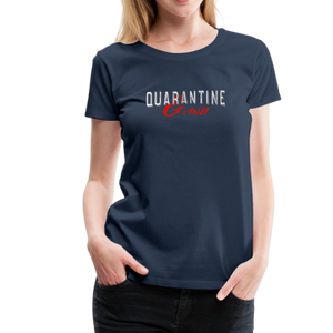 """Quarantine and Chill"" Women's Premium T-Shirt - navy"