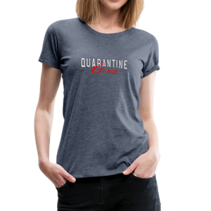 """Quarantine and Chill"" Women's Premium T-Shirt - heather blue"
