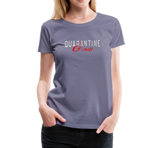 """Quarantine and Chill"" Women's Premium T-Shirt - washed violet"