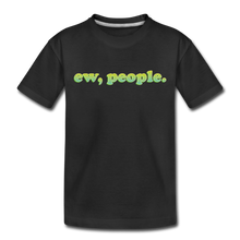 "Load image into Gallery viewer, ""Ew People""  Toddler Premium T-Shirt - black"