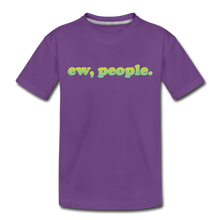 "Load image into Gallery viewer, ""Ew People""  Toddler Premium T-Shirt - purple"