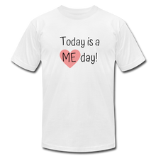 "Load image into Gallery viewer, ""Today is a Me day"" Unisex Jersey T-Shirt by Bella + Canvas - white"