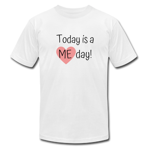 """Today is a Me day"" Unisex Jersey T-Shirt by Bella + Canvas - white"