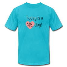 "Load image into Gallery viewer, ""Today is a Me day"" Unisex Jersey T-Shirt by Bella + Canvas - turquoise"
