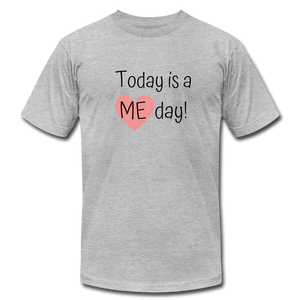 """Today is a Me day"" Unisex Jersey T-Shirt by Bella + Canvas - heather gray"