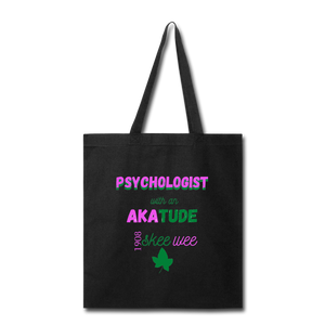 """AKAtude_Psychologist"" Tote Bag - black"