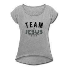 "Load image into Gallery viewer, ""  Team Jesus"" Women's Roll Cuff T-Shirt - heather gray"