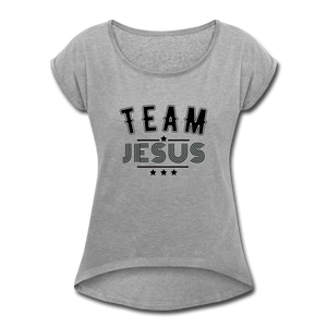 """  Team Jesus"" Women's Roll Cuff T-Shirt - heather gray"