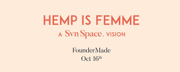 THE FUTURE OF HEMP IS FEMALE at FounderMade