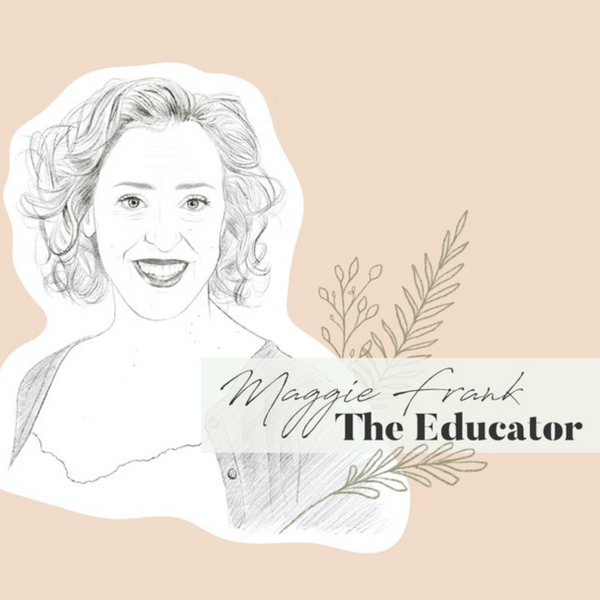 Meet Maggie Frank - The Educator