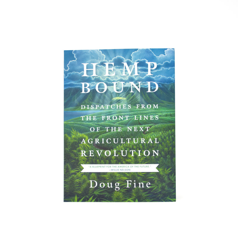 Hemp Bound: Dispatches From The Front Lines of the Next Agricultural Revolution by Doug Fine front cover by Svn Space.