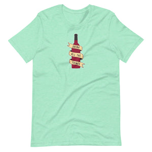 Drink All The Things Tee