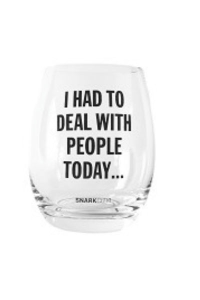 I Had To Deal Wine Glass