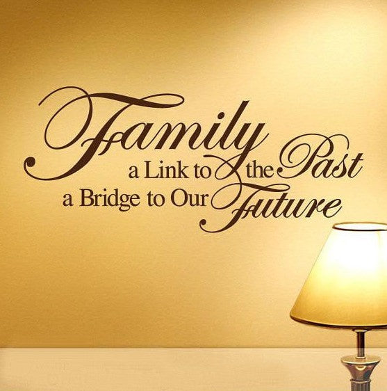Family - a link to the past, a bridge to our future