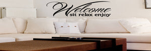 Welcome, Sit, Relax, Enjoy